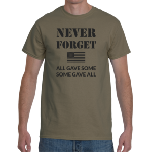 Never Forget Men's T-Shirt (All Gave Some, Some Gave All) - Olive
