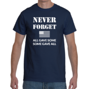 Never Forget Men's T-Shirt (All Gave Some, Some Gave All) – Navy Blue