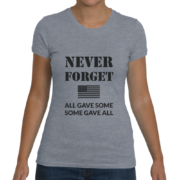 Never Forget Women's T-Shirt (All Gave Some, Some Gave All) – Heather Gray