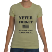Never Forget Women's T-Shirt (All Gave Some, Some Gave All) – Light Olive