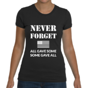 Never Forget Women's T-Shirt (All Gave Some, Some Gave All) – Black